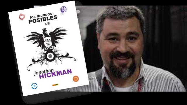 Los mundos posibles y reducidos de Jonathan Hickman